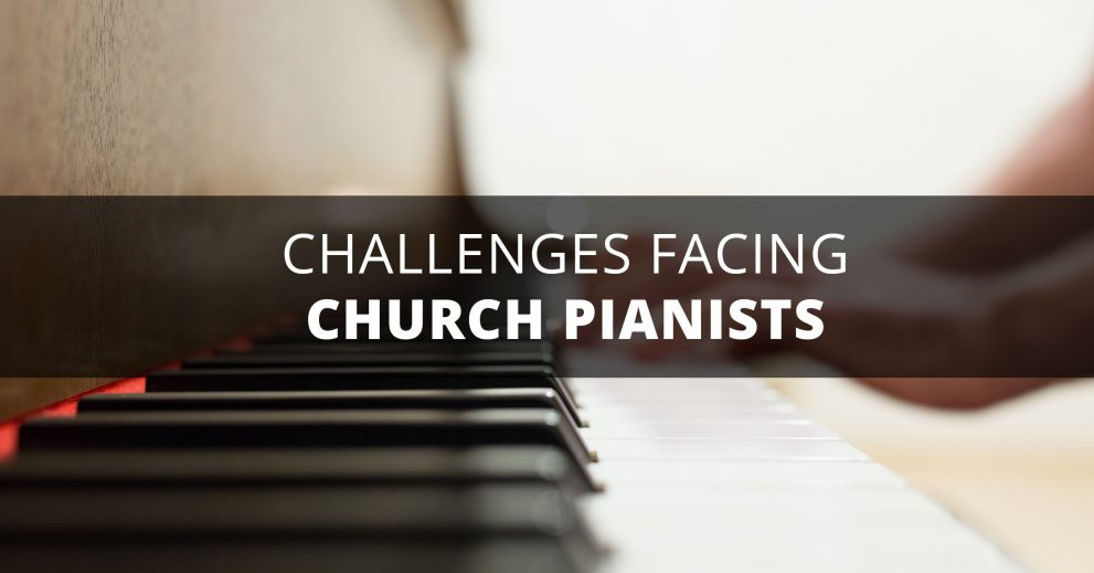 Challenges facing church pianists
