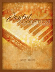 Joyful Adoration piano collection