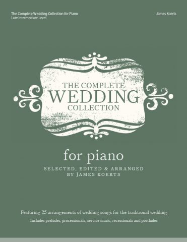 The Complete Wedding Collection for Piano