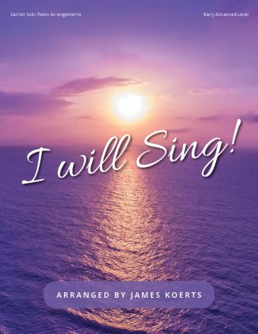 I Will Sing – Piano Collection