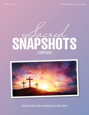 Sacred Snapshots, Vol. 5 (Communion)